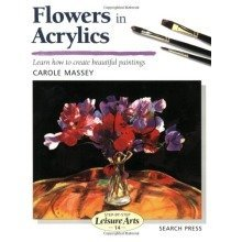 Flowers in Acrylics (step-by-step Leisure Arts)