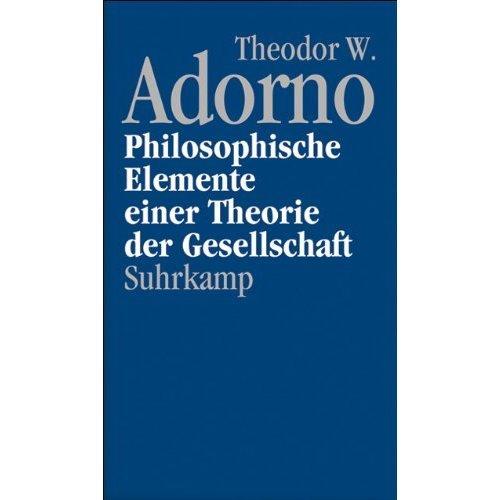 Nachgelassene Schriften.: Philosophische Elemente einer Theorie der Gesellschaft