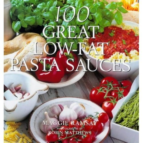 100 Great Low-fat Pasta Sauces