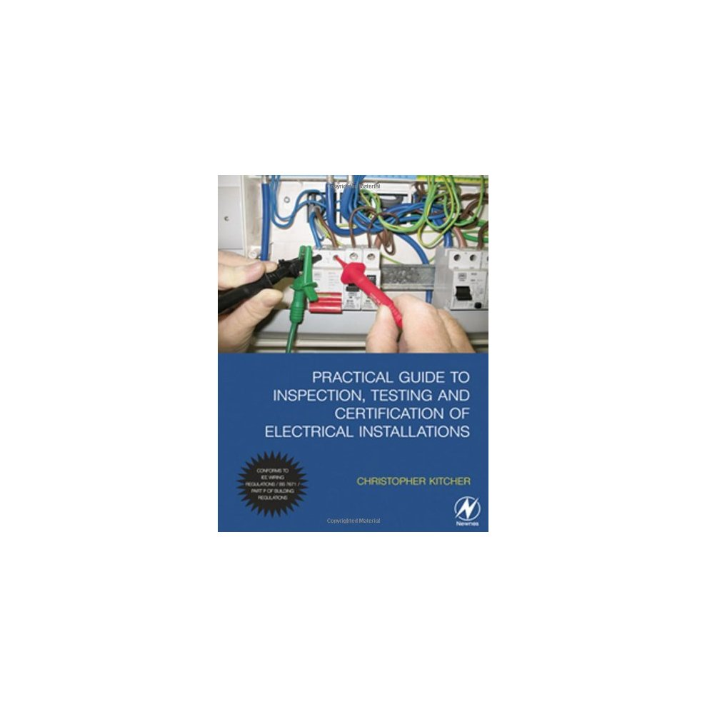 Practical Guide To Inspection Testing And Certification Of Iee Wiring Regs Electrical Installations Conforms