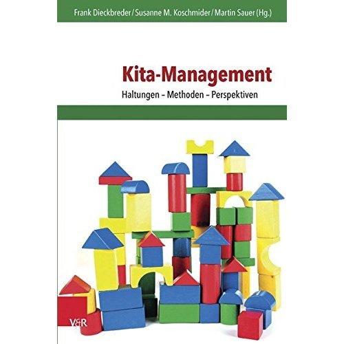 Kita-Management: Haltungen - Methoden - Perspektiven (Fruhe Bildung Und Erziehung)