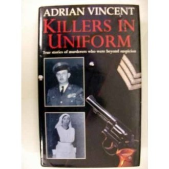 Killers In Uniform Murderers Beyond Suspiction