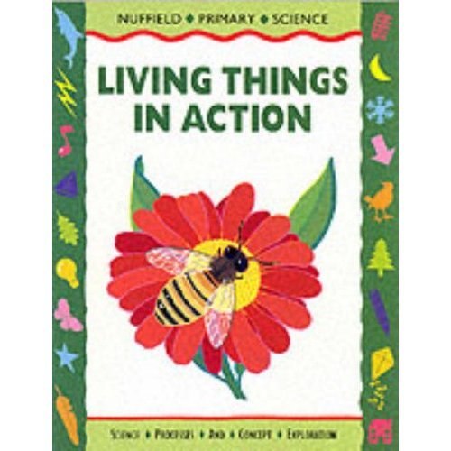 Nuffield Primary Science (49) - Pupil Books Ages 7-9: Living Things In Action: Key Stage 2