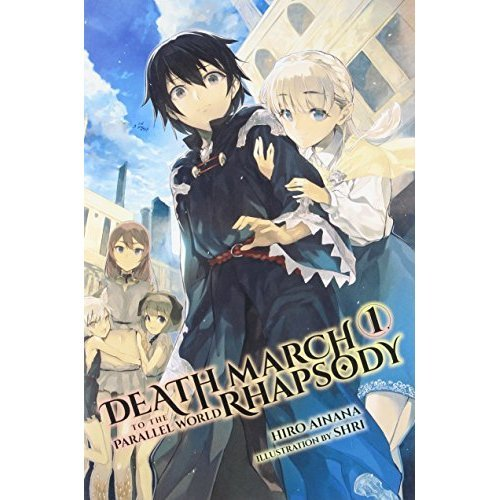 Death March to the Parallel World Rhapsody, Vol  1 (light novel) (Death  March to the Parallel World Rhapsody (Light Novel))