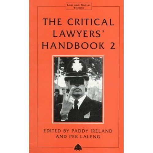 The Critical Lawyers' Handbook 2 (Law & Social Theory)