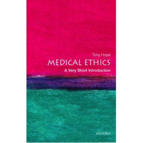 Medical Ethics: a Very Short Introduction