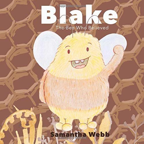 Blake, The Bee Who Believed