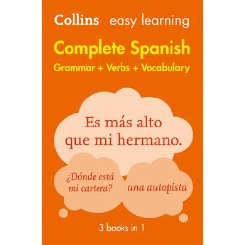 Collins Easy Learning Spanish: Easy Learning Spanish Complete Grammar, Verbs and Vocabulary (3 Books in 1)