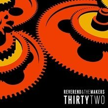Reverend and The Makers - ThirtyTwo [VINYL]