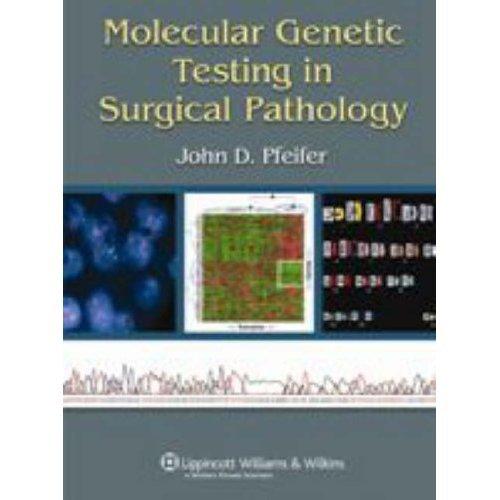Molecular Genetic Testing in Surgical Pathology