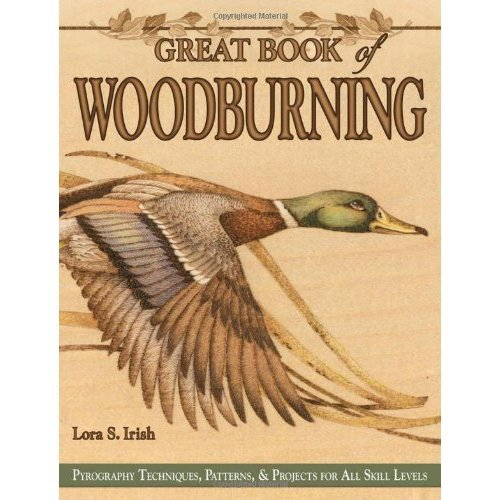 Great Book of Woodburning: Pyrography Techniques, Patterns and Projects for All Skill Levels