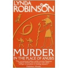 Murder in the Place of Anubis: the First Lord Meren Mystery