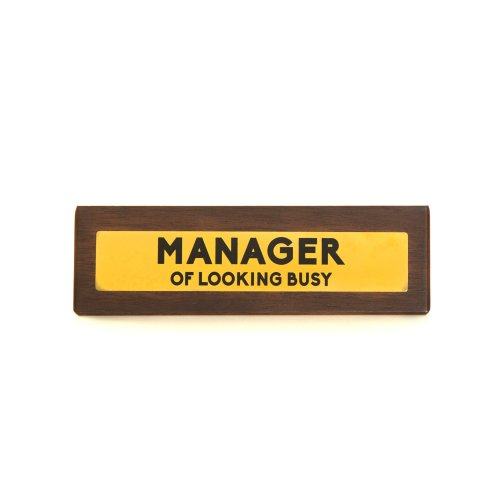 Wooden Desk Sign - Manager Of Looking Busy