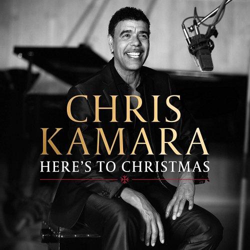 CHRIS KAMARA - HERES TO CHRISTMAS [CD]
