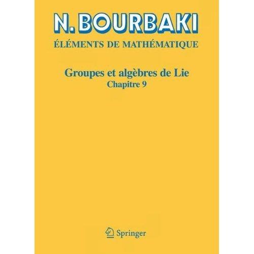 Groupes et algebres de Lie: Chapitre 9 Groupes de Lie reels compacts (French Edition)