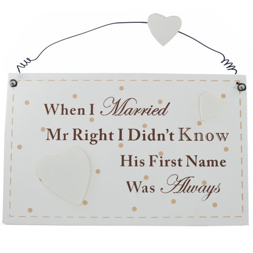 Wall Plaque I Married Mr Right He Was Always Right Fun Wedding F1607B