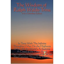 The Wisdom of Ralph Waldo Trine