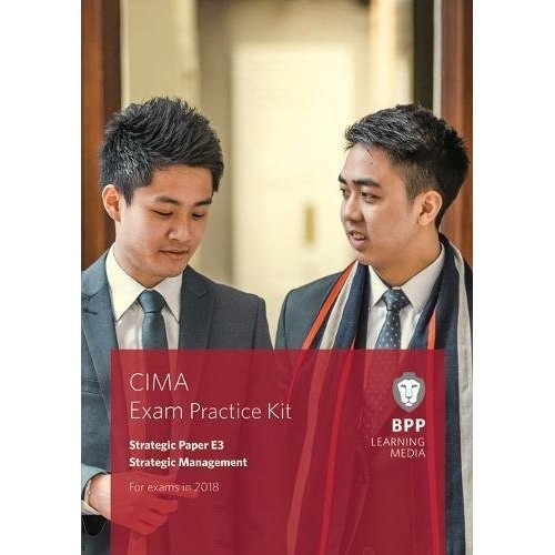 CIMA E3 Strategic Management: Exam Practice Kit
