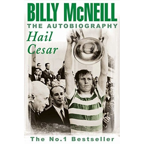 Hail Cesar: The Autobiography of Billy McNeill