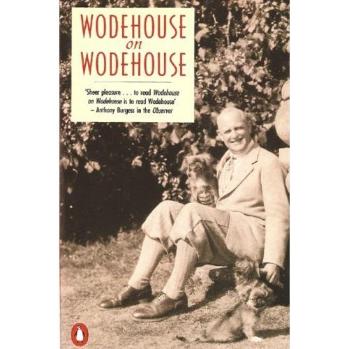 """Wodehouse on Wodehouse: """"Bring on the Girls"""", """"Performing Flea"""" and """"Over Seventy"""""""