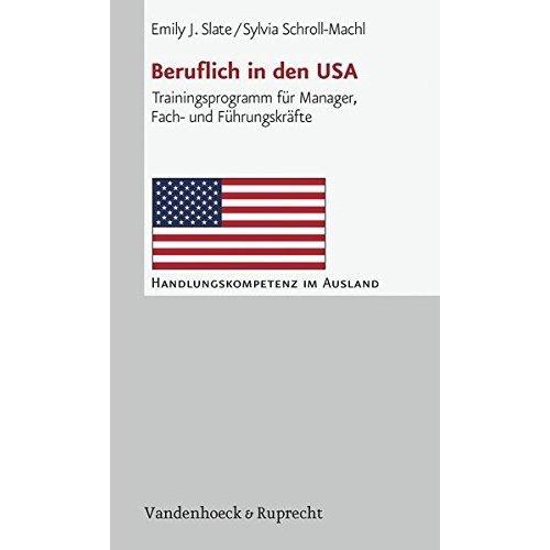 Beruflich in Den USA: Trainingsprogramm Fur Manager, Fach- Und Fuhrungskrafte (Handlungskompetenz Im Ausland)