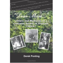 Dear Mam: Letters and Memories of a Liverpool Soldier in Vietnam 1966-67