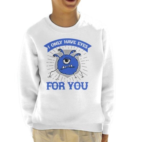 I Only Have Eyes For You Dungeons And Dragons Kid's Sweatshirt