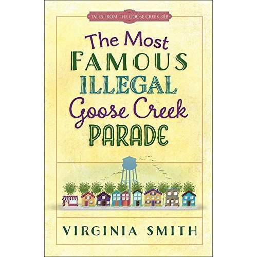 The Most Famous Illegal Goose Creek Parade (Tales from the Goose Creek B&B)