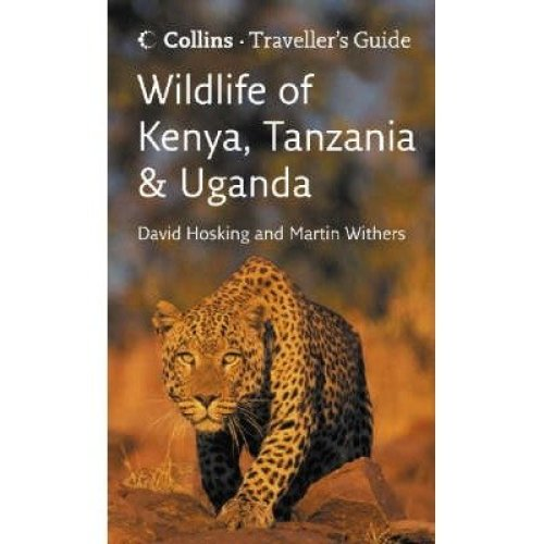 Traveller's Guide: Wildlife of Kenya, Tanzania and Uganda