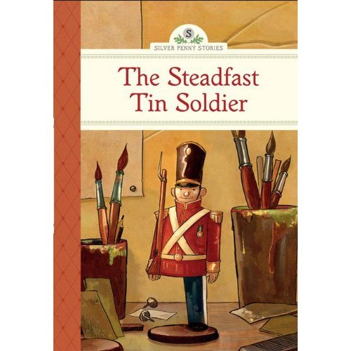 Steadfast Tin Soldier, The (Silver Penny Stories)